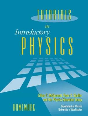 Tutorials Introductory Physics - Mcdermott, and Shaffer