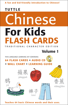 Tuttle Chinese for Kids Flash Cards Kit Vol 1 Traditional Ed: Traditional Characters [Includes 64 Flash Cards, Audio CD, Wall Chart & Learning Guide] - Tuttle Publishing (Editor)