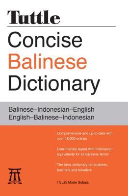 Tuttle Concise Balinese Dictionary: Balinese-Indonesian-English English-Balinese-Indonesian - Sutjaja, I Gusti Made