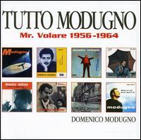 Tutto Modugno: Mr. Volare 1956-1964 - Domenico Modugno