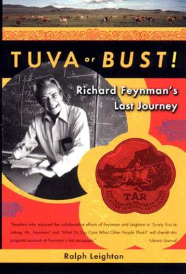 Tuva or Bust! Richard Feynman's Last Journey - Leighton, Ralph
