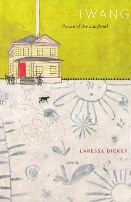 Twang: (House of the Daughter) - Dickey, Laressa