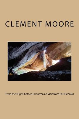 Twas the Night Before Christmas a Visit from St. Nicholas - Moore, Clement C