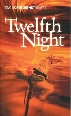 Twelfth Night: English Touring Theatre - Shakespeare, William