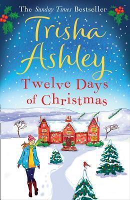 Twelve Days of Christmas - Ashley, Trisha