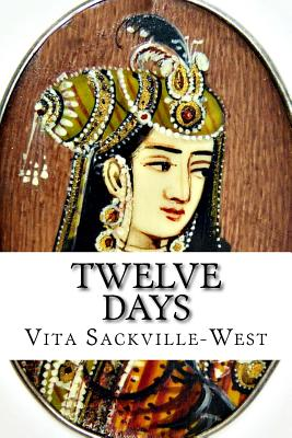 Twelve Days - Sackville-West, Vita