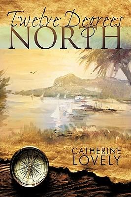 Twelve Degrees North - Catherine Lovely, Lovely