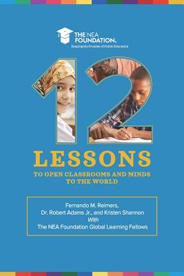 Twelve Lessons to Open Classrooms and Minds to the World - Shannon, Kristen, and Adams Jr, Robert, and Reimers, Fernando M