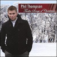 Twelve Songs of Christmas - Phil Thompson