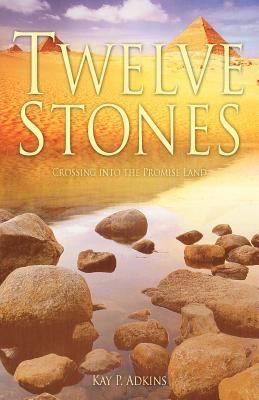 Twelve Stones - Adkins, Kay P