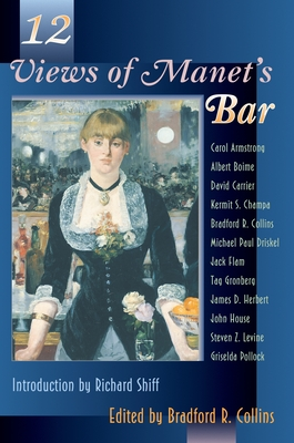"Twelve Views of Manet's ""Bar"" - Collins, Bradford R (Editor)"