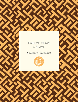 Twelve Years a Slave - Northup, Solomon, and Hairston, Eric Ashley (Introduction by)