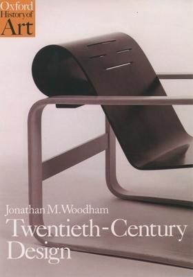 Twentieth-Century Design - Woodham, Jonathan M