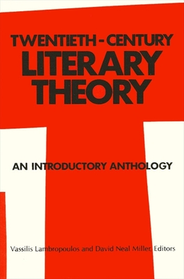 Twentieth-Century Literary Theory: An Introductory Anthology - Lambropoulos, Vassilis (Editor), and Miller, David Neal (Editor)