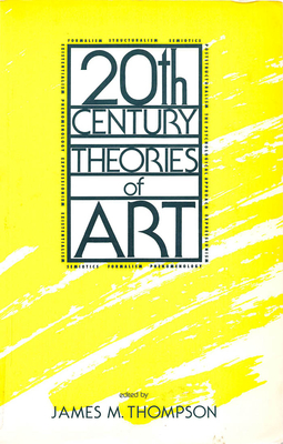 Twentieth-Century Theories of Art - Thompson, James M