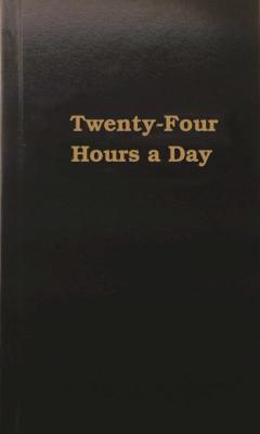 Twenty Four Hours a Day - Hazelden Publishing, and Hazelden Meditations, Hazelden Meditations, and Hazelden