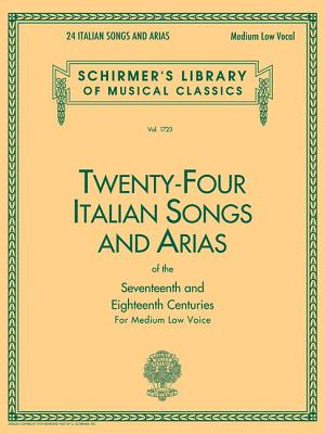 Twenty-Four Italian Songs and Arias of the Seventeenth and Eighteenth Centuries: For Medium Low Voice - Hal Leonard Corp (Creator)