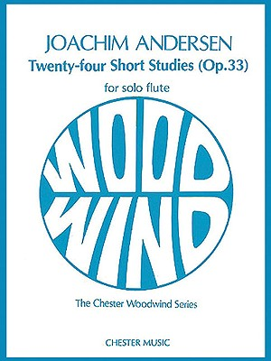 Twenty-Four Short Studies Op.33 for Flute Solo - Andersen, Joachim (Creator), and Blakeman, Edward (Editor)