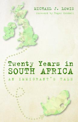 Twenty Years in South Africa - Lowis, Michael J, and Kendall, Roger (Foreword by)