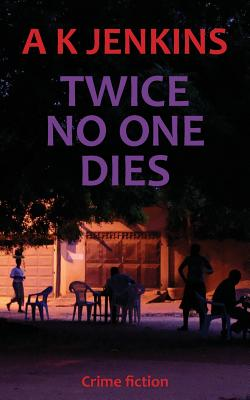 Twice No One Dies - Jenkins, A K