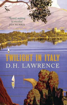 Twilight in Italy - Lawrence, D. H., and Morris, Jan (Foreword by)