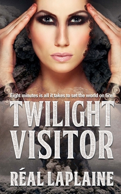 Twilight Visitor: Eight minutes is all it takes to set the world on fire - Laplaine, Real