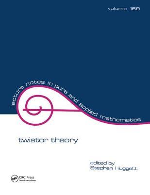Twistor Theory - Huggett, Stephen A. (Editor)