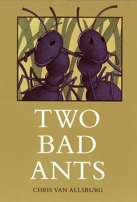 Two Bad Ants - Van Allsburg, Chris