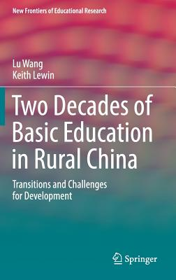 Two Decades of Basic Education in Rural China: Transitions and Challenges for Development - Wang, Lu, and Lewin, Keith