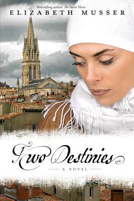 Two Destinies - Musser, Elizabeth