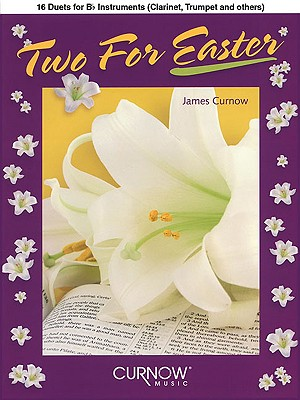 Two for Easter: 16 Duets for BB Instruments - Curnow, James