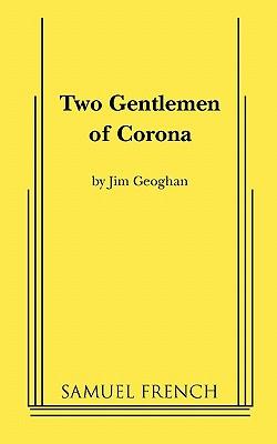 Two Gentlemen of Corona - Geoghan, Jim