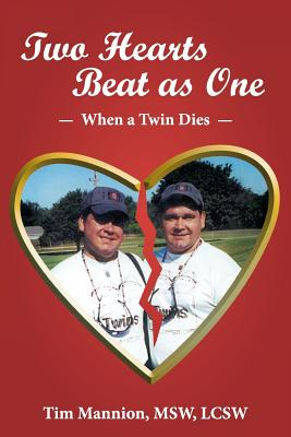 Two Hearts Beat as One: When a Twin Dies: A True Story - Mannion Msw Lcsw, Tim