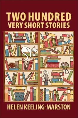 Two Hundred Very Short Stories - Keeling-Marston, Helen