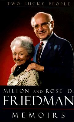 Two Lucky People: Memoirs - Friedman, Milton, and Friedman, Rose D