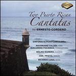 Two Puerto Rican Cantatas by Ernesto Cordero