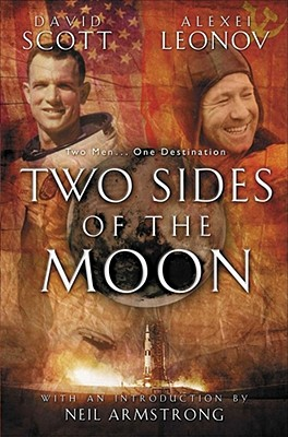 Two Sides of the Moon: Our Story of the Cold War Space Race - Scott, David, and Leonov, Alexei