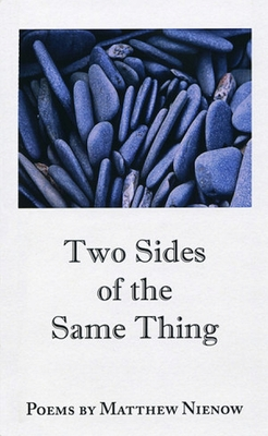 Two Sides of the Same Thing - Nienow, Matthew