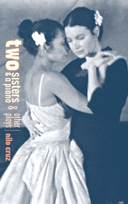 Two Sisters and a Piano and Other Plays - Cruz, Nilo