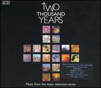 Two Thousand Years - Alastair Hume (counter tenor); Alexandra Montano (vocals); Alison Gascoigne (soprano); Bob Chilcott (tenor);...