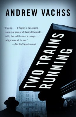 Two Trains Running - Vachss, Andrew