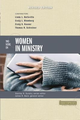 Two Views on Women in Ministry - Gundry, Stanley N (Editor)