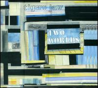 Two Worlds - Tigers Jaw