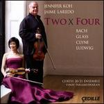 Two x Four: Bach, Glass, Clyne, Ludwig
