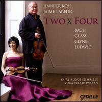 Two x Four: Bach, Glass, Clyne, Ludwig - Curtis 20/21 Ensemble; Jaime Laredo (violin); Jennifer Koh (violin); Vinay Parameswaran (conductor)
