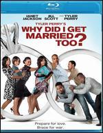 Tyler Perry's Why Did I Get Married Too? [Blu-ray]