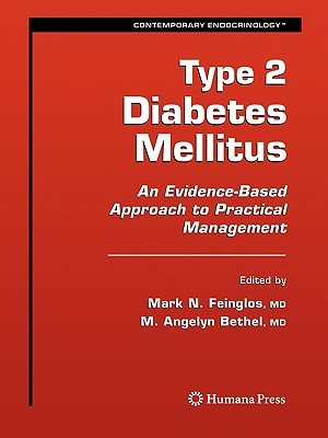 Type 2 Diabetes Mellitus:: An Evidence-Based Approach to Practical Management - Feinglos, Mark N. (Editor), and Bethel, M. Angelyn (Editor)