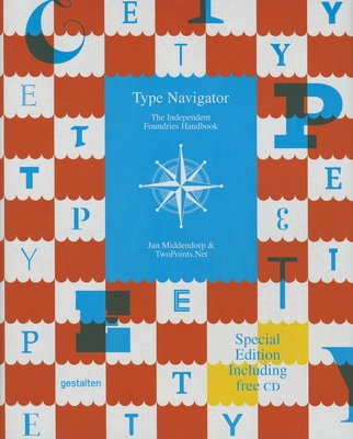 Type Navigator: The Independent Foundries Handbook - Middendorp, Jan (Editor), and 0, Twopoints Net (Editor)