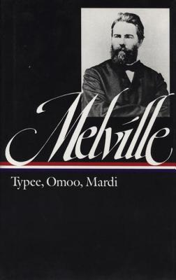 Typee ; Omoo ; Mardi: A Peep at Polynesian Life : a Narrative of Adventures in the South Seas : and a Voyage Thither - Melville, Herman