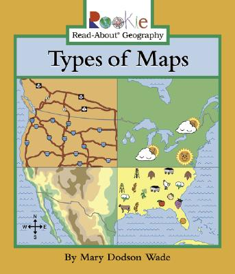 Types of Maps - Wade, Mary Dodson